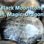 Black Moonstone ~ The Divine Feminine & Protection
