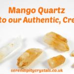 Mango Quartz ~ Authenticity, Creativity & Ascension